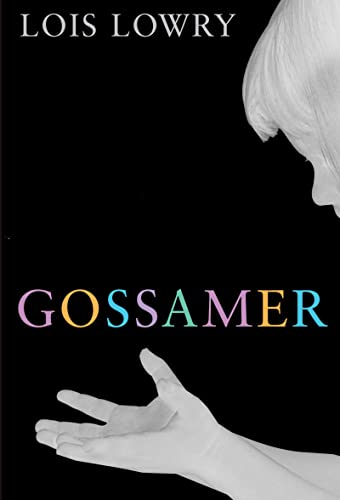 Gossamer ***SIGNED***: Lois Lowry