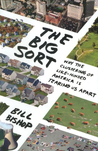 9780618689354: The Big Sort: Why the Clustering of Like-Minded America Is Tearing Us Apart