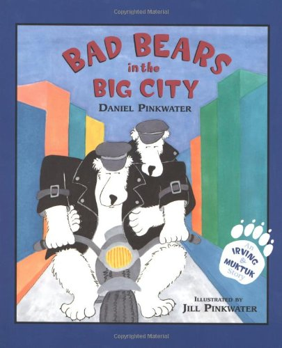 9780618689521: Bad Bears in the Big City: An Irving & Muktuk Story