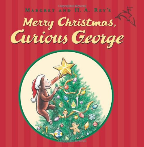 Merry Christmas, Curious George: Rey, H. A.,