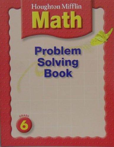 Problem Solving Book, Grade 6 (Houghton Mifflin Math): none listed