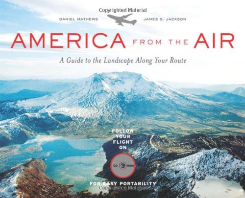 America from the Air: A Guide to the Landscape Along Your Route