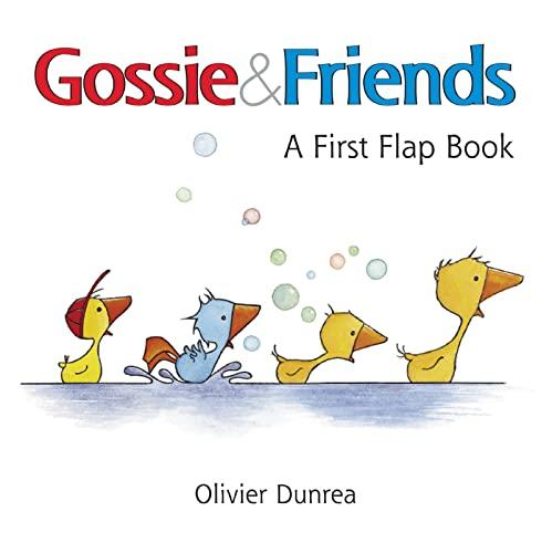 Gossie & Friends: A First Flap Book: Olivier Dunrea