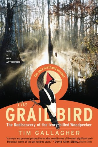 9780618709410: The Grail Bird: The Rediscovery of the Ivory-billed Woodpecker