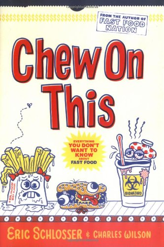 9780618710317: Chew On This: Everything You Don't Want to Know About Fast Food