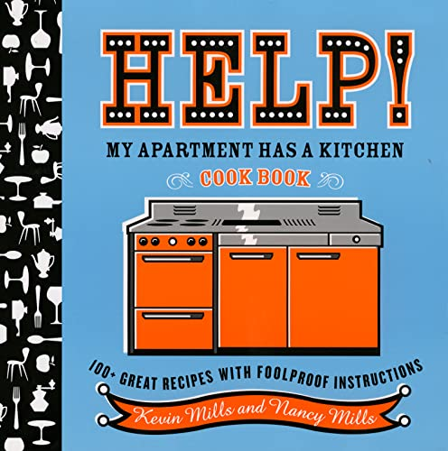 9780618711758: Help! My Apartment Has a Kitchen Cookbook: 100 + Great Recipes with Foolproof Instructions