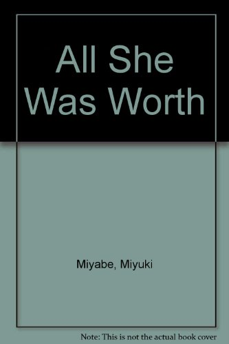 9780618711789: All She Was Worth