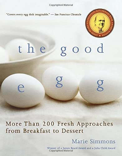 9780618711949: The Good Egg: More Than 200 Fresh Approaches from Breakfast to Dessert