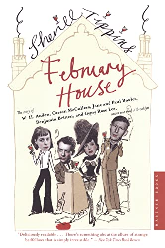 9780618711970: February House: The Story of W. H. Auden, Carson McCullers, Jane and Paul Bowles, Benjamin Britten, and Gypsy Rose Lee, Under One Roof in Brooklyn