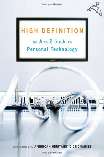 9780618714896: High Definition: An A to Z Guide to Personal Technology