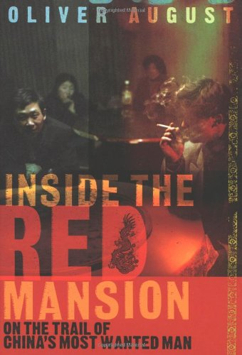 9780618714988: Inside the Red Mansion: On the Trail of China's Most Wanted Man