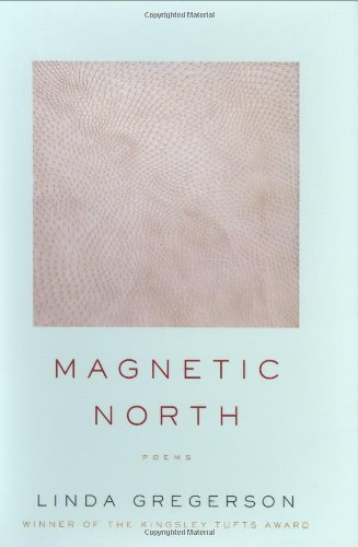 Magnetic North: Gregerson, Linda