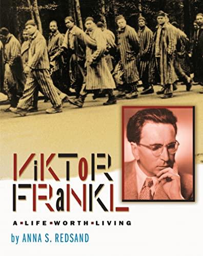 Viktor Frankl: A Life Worth Living: Anna S. Redsand