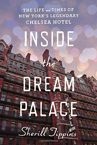 9780618726349: Inside the Dream Palace: The Life and Times of New York's Legendary Chelsea Hotel