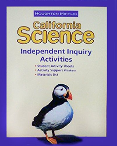 Houghton Mifflin Science California: Indpdnt Inquiry Actvty L3: MIFFLIN, HOUGHTON