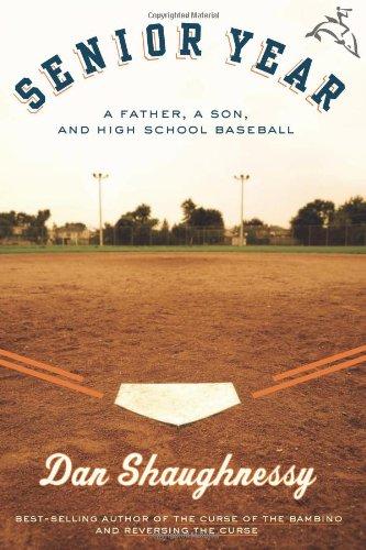 9780618729050: Senior Year: A Father, A Son, and High School Baseball