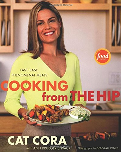 Cooking From the Hip: Fast, Easy, Phenomenal: Cora, Cat