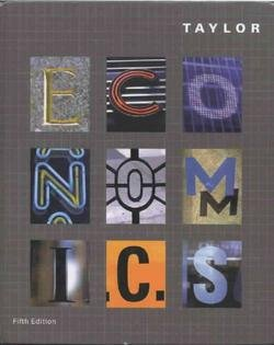 Economics Fifth Edition -Instructor's Copy: John B. Taylor