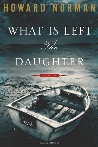 What Is Left the Daughter: Norman, Howard
