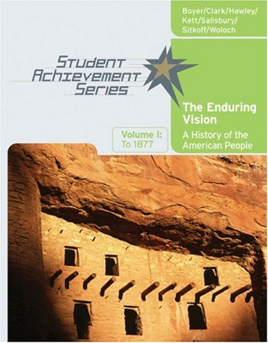 9780618738823: Student Achievement Series: The Enduring Vision: A History of the American People, Volume I: To 1877