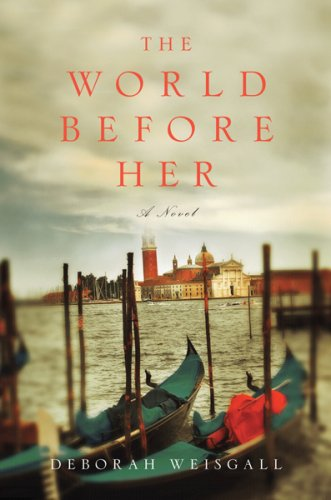 The World Before Her (Signed First Edition): Deborah Weisgall