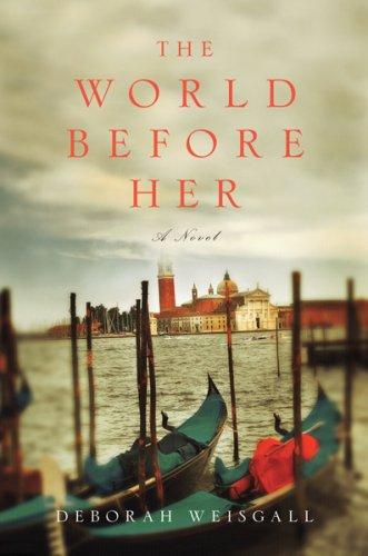 The World Before Her: Deborah Weisgall