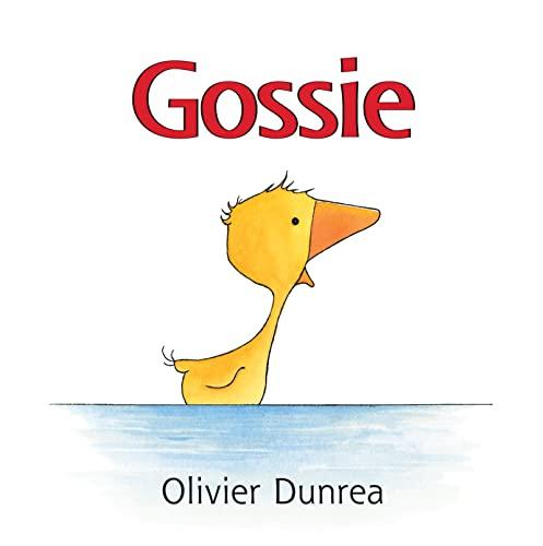 Gossie: A Gosling on the Go! (Gossie: Olivier Dunrea