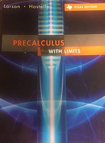 Precalculus With Limits: AP TX core Text: Larson et al