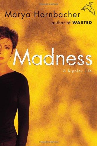 9780618754458: Madness: A Bipolar Life