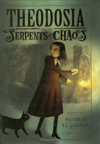 Theodosia and the Serpents of Chaos.: LAFEVERS, R. L.