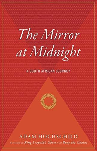 9780618758258: The Mirror at Midnight: A South African Journey