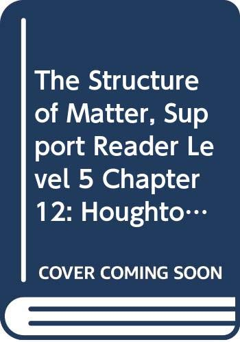 9780618759859: Houghton Mifflin Science: Support Reader Chapter 12 Level 5 The Structure Of Matter