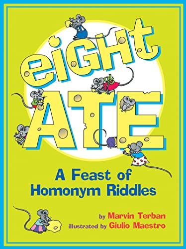 9780618766765: Eight Ate: A Feast of Homonym Riddles