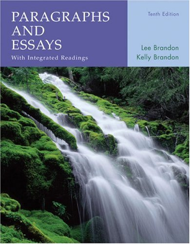 Paragraphs and Essays : With Integrated Readings: Lee Brandon; Kelly