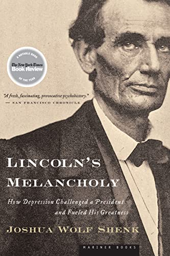 9780618773442: Lincoln's Melancholy: How Depression Challenged a President and Fueled His Greatness