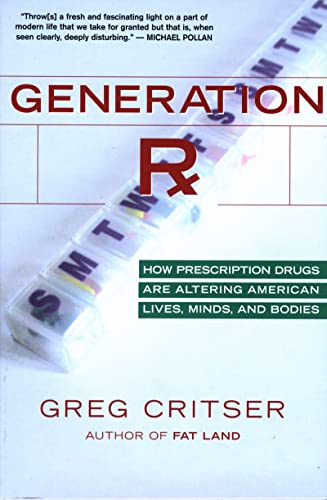 9780618773565: Generation Rx: How Prescription Drugs Are Altering American Lives, Minds, and Bodies
