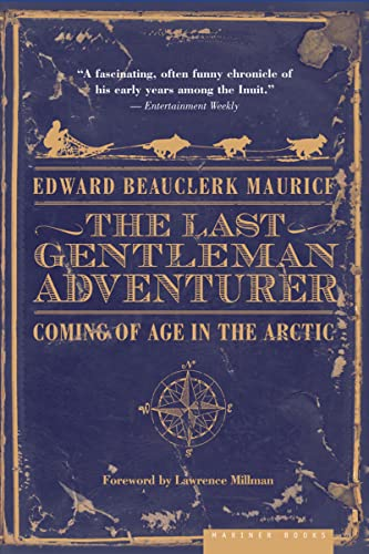 9780618773589: The Last Gentleman Adventurer: Coming of Age in the Arctic