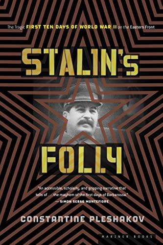 Stalin's Folly: The Tragic First Ten Days: Constantine Pleshakov