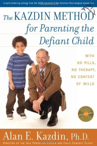 9780618773671: The Kazdin Method for Parenting the Defiant Child: With No Pills, No Therapy, No Contest of Wills