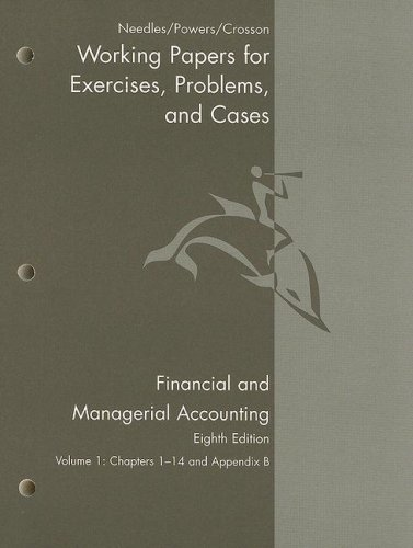 9780618777235: Working Papers, Volume 1 for Needles/Powers/Crosson's Financial and Managerial Accounting, 8th