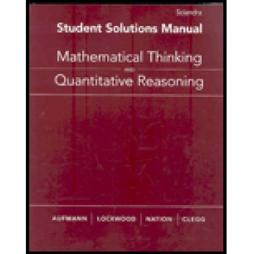 Student Solutions Manual for Aufmann/Lockwood/Nation/Clegg's Mathematical Thinking: Richard N. Aufmann,