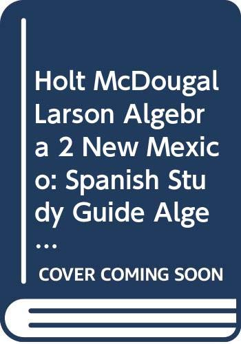 9780618782048: Holt McDougal Larson Algebra 2 New Mexico: Spanish Study Guide Algebra 2