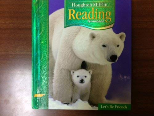 9780618783922: Houghton Mifflin Reading Tennessee: Student Edition Level 1.2 Let's Be Friends 2007