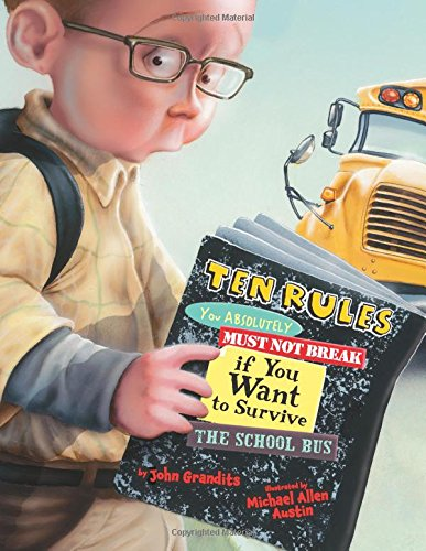 9780618788224: Ten Rules You Absolutely Must Not Break if You Want to Survive the School Bus