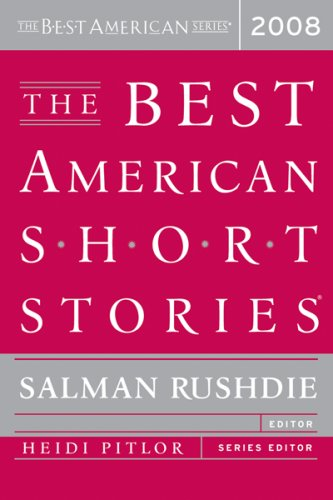 The Best American Stories 2008 (Signed First Edition): Salman Rushdie (editor); Heidi Pitlor (...