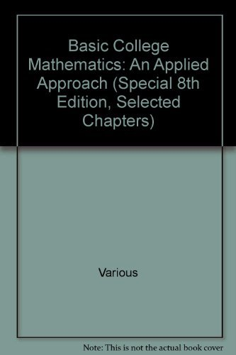 Basic College Mathematics: An Applied Approach (Special: Various