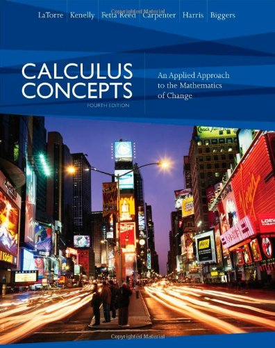 Calculus Concepts - An Applied Approach to: Donald R. LaTorre,