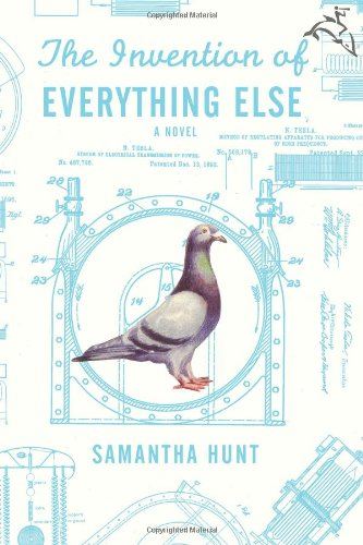 The Invention of Everything Else (Signed First Edition): Samantha Hunt