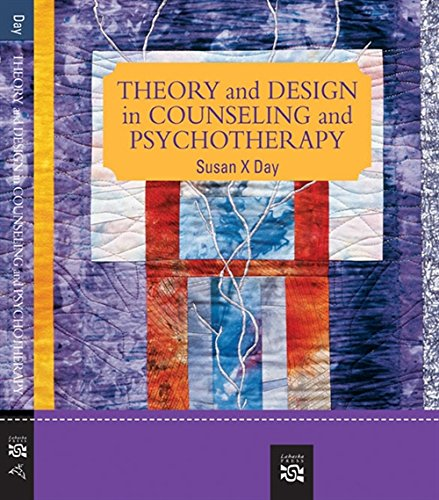 Theory and Design in Counseling and Psychotherapy, 2nd Edition: Day, Susan X