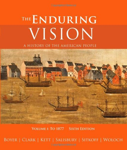 9780618801619: The Enduring Vision: A History of the American People, Volume I: To 1877